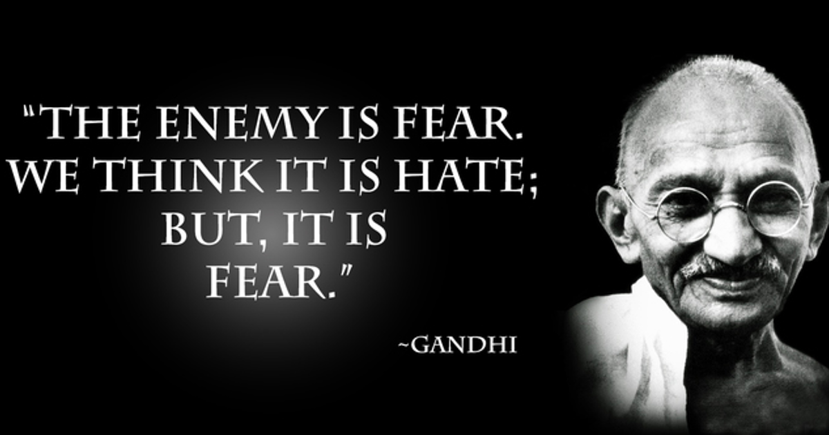 Gandhi on Hate Vs Fear